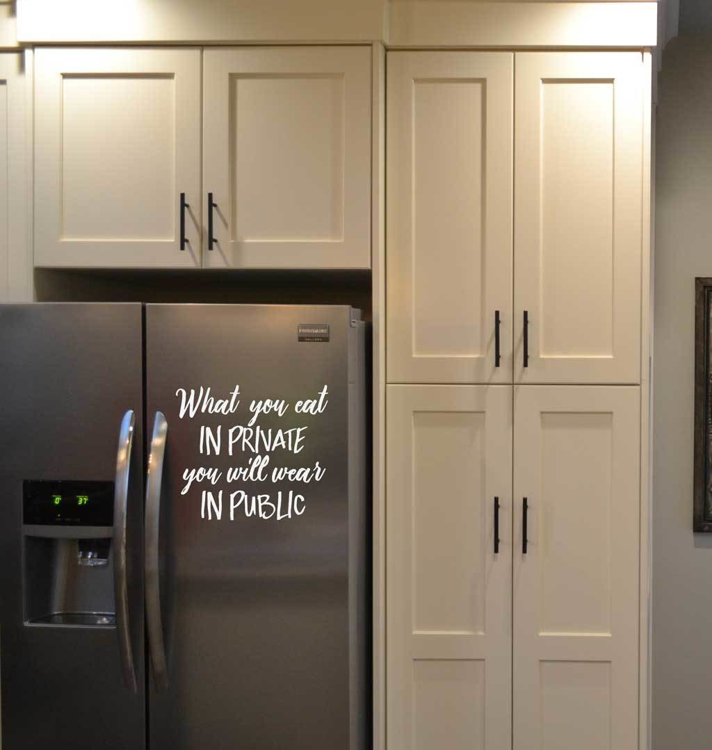 Refrigerator humor wall decal What you eat in private BC756