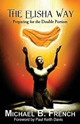 The Elisha Way: Preparing for the Double Portion
