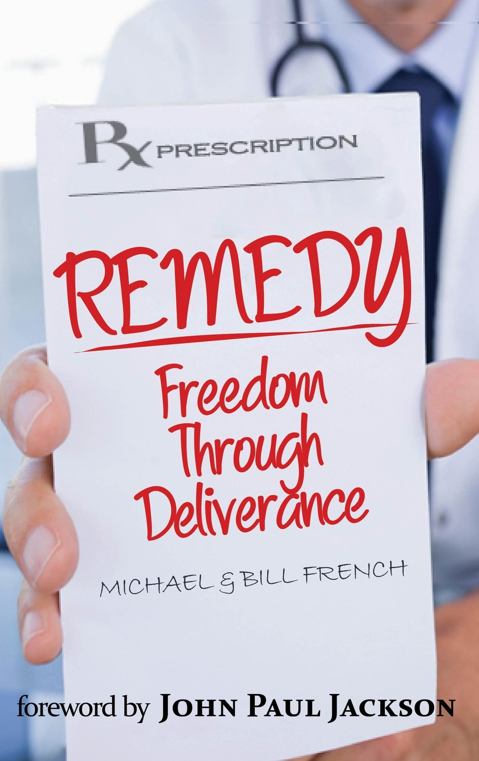Remedy: Freedom Through Deliverance