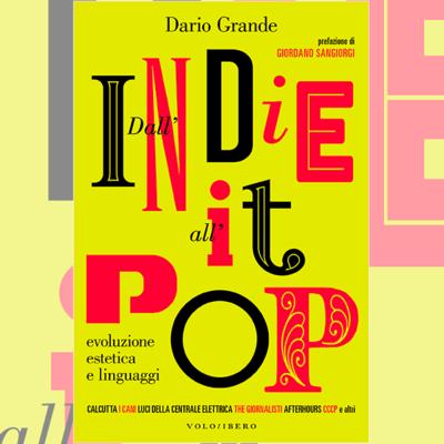 Dall'indie all'it-pop - Evoluzione, estetica e linguaggi