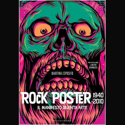 Rock Poster 1940 - 2010 . Il manifesto diventa arte