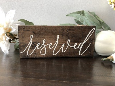 Reserved Sign (2in x 4in x 8in)
