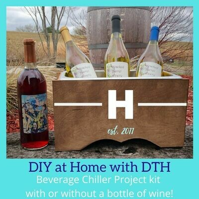 DIY at Home with DTH - Beverage Chiller - Saturday, May 9 @ 7pm