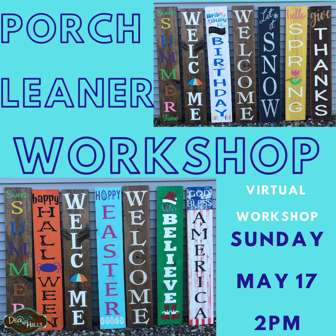 DIY at Home with DTH Workshop- Porch Leaner - Sunday, May 17 @ 2pm