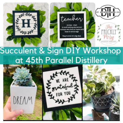 Succulent & Sign DIY Workshop at 45th Parallel Distillery