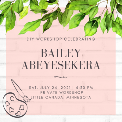 Bailey's Workshop - Private Workshop @ 4:30pm