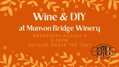 Wine & DIY at Munson Bridge Winery
