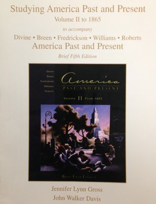 Studying America Past and Present Volume II to 1865:  Fifth Edition