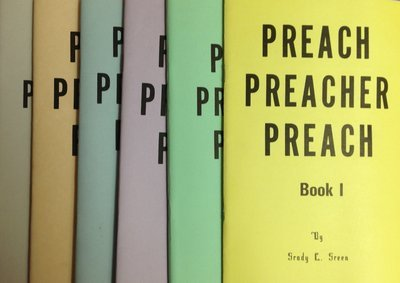 Preach Preacher Preach:  The Entire Collection  by Grady Green