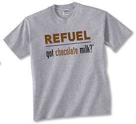 Refuel - Got Chocolate Milk? T-shirt