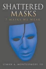 Shattered Masks:7 Masks We Wear (Audio Book)