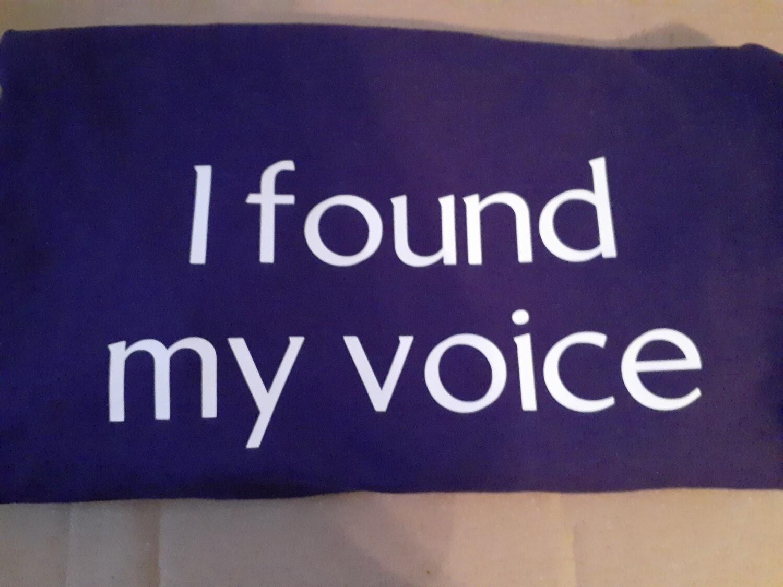 I found my voice- XLarge
