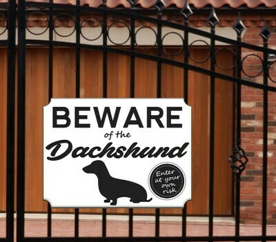 Black & White Gate Sign - Beware of the Dachshund