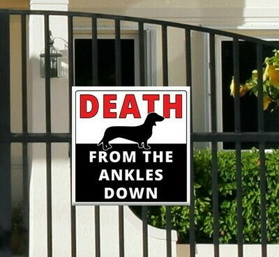 Death from the Ankles Down Sign