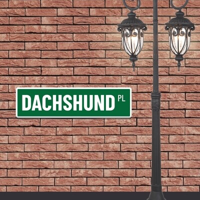 Mock Road Sign - Dachshund  Place