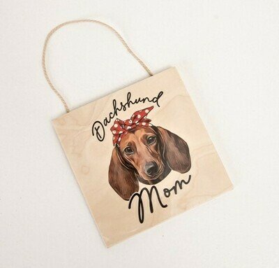 Quote Board/Sign - Dachshund Mom