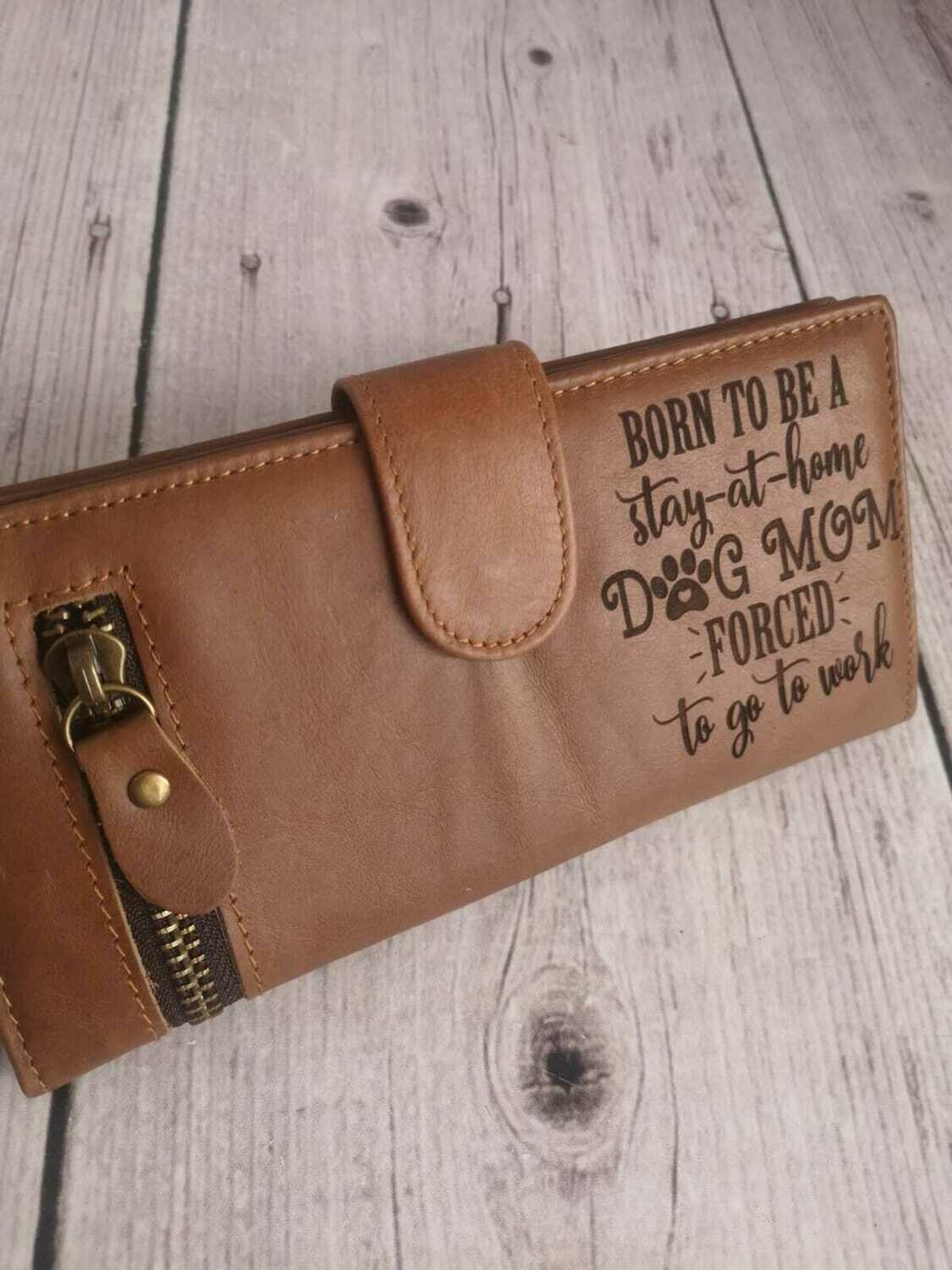 Exclusive Long Dog Wallet - Born to be a stay at home Dog Mom