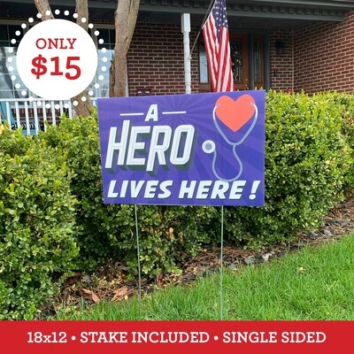A HERO LIVES HERE YARDS SIGN