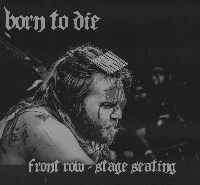 Born To Die - Front Row (Stage Seating)