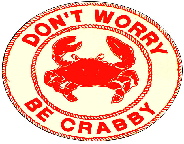 DON'T WORRY BE CRABBY * 7'' x 11''