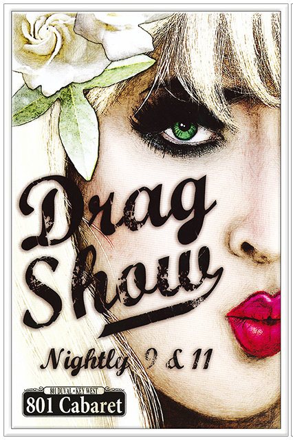 DRAG SHOWS NIGHTLY * 7'' x 11''
