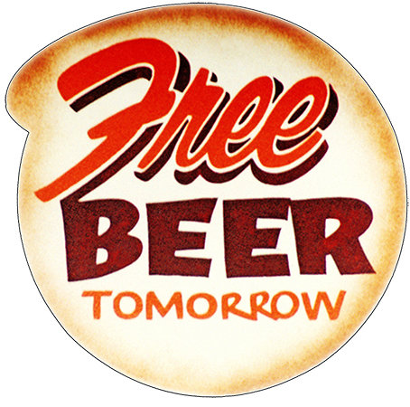 FREE BEER TOMORROW * 8'' x 8''