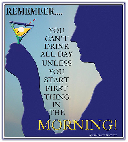 REMEMBER DRINK ALL DAY BLUE * 8'' x 11'' 10069
