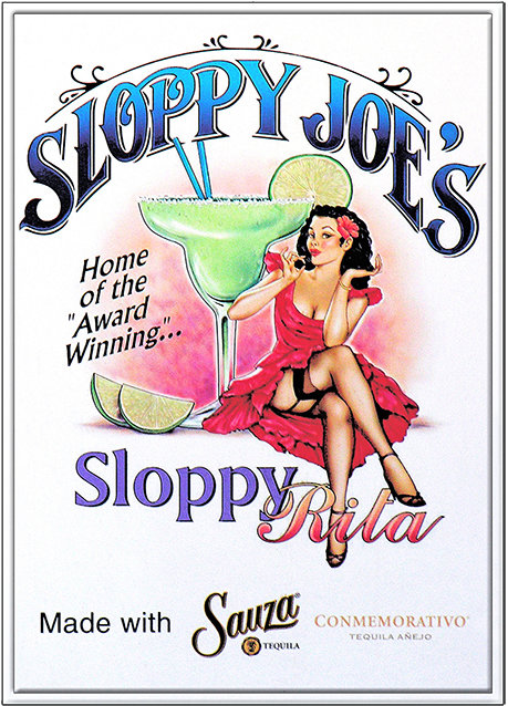 SLOPPY JOE'S SLOPPY SLOPPY RITA * 8'' x 11'' 10080