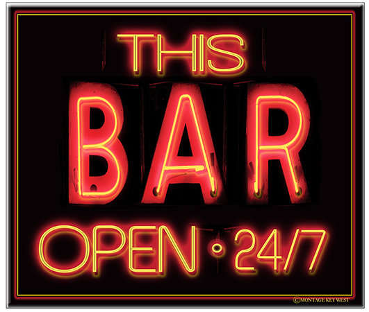 THIS BAR OPEN 24 / 7 *** 8'' x 10'' 10094