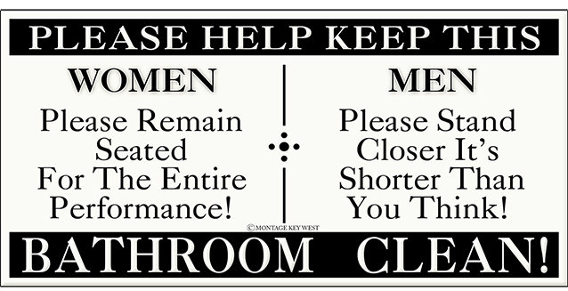 PLEASE KEEP BATHROOM CLEAN * 5'' x 11'' 10114