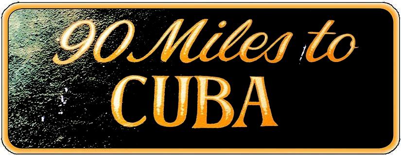 90 MILES TO CUBA BLACK * 4'' x 16'' 10172