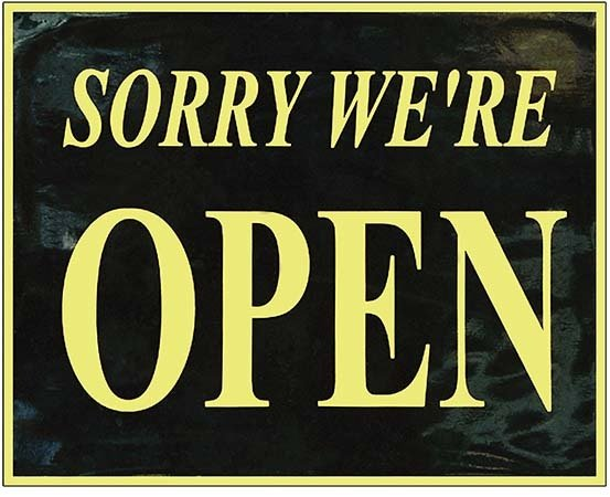 SORRY WE'RE OPEN * 8 x 10'' 10224