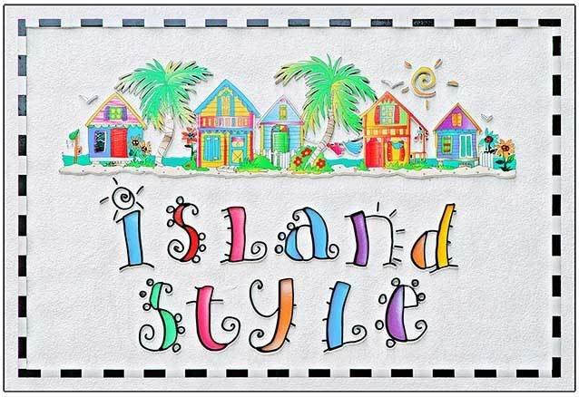 ISLAND STYLE 2 * 7'' x 11'' 10268