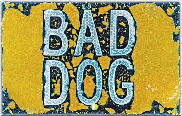 BAD DOG * 6'' x 11'' 10521