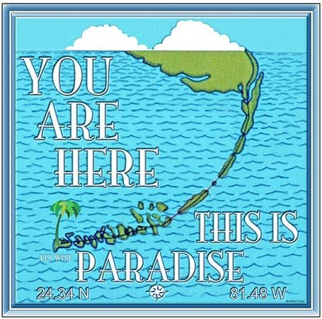 YOU ARE HERE PARADISE FL KEYS * 8'' x 8''