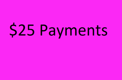 $25 Increment Payment