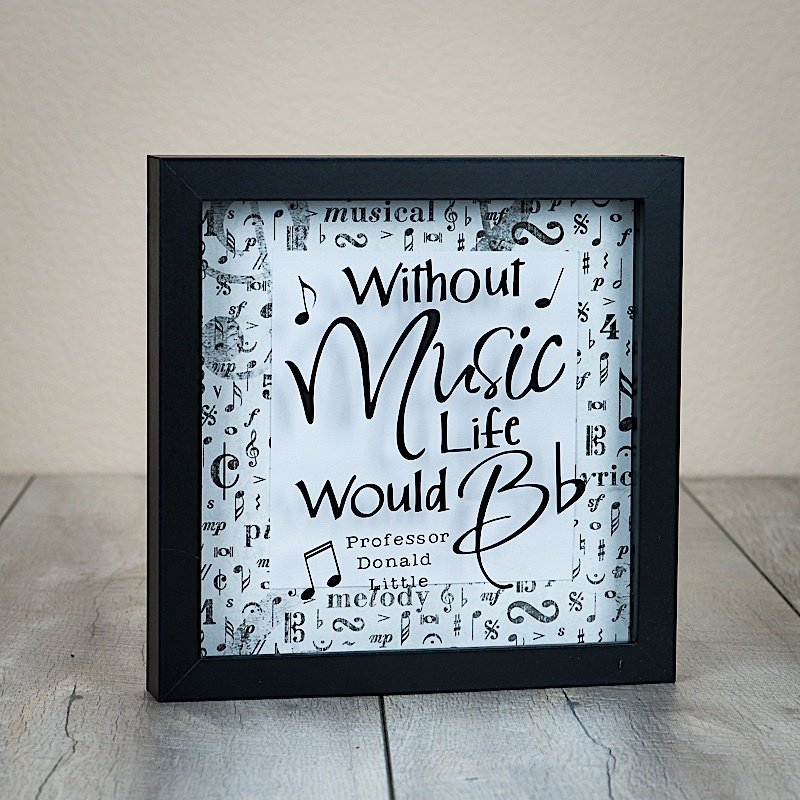 """Shadow Box - Without Music Life Would Be Flat (8"""" x 8"""")"""