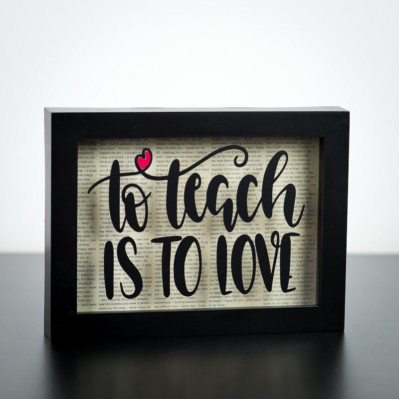 "Shadow Box - To Teach Is To Love (5"" x 7"")"
