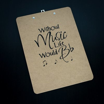 Clipboard - Without Music Life Would Be Flat