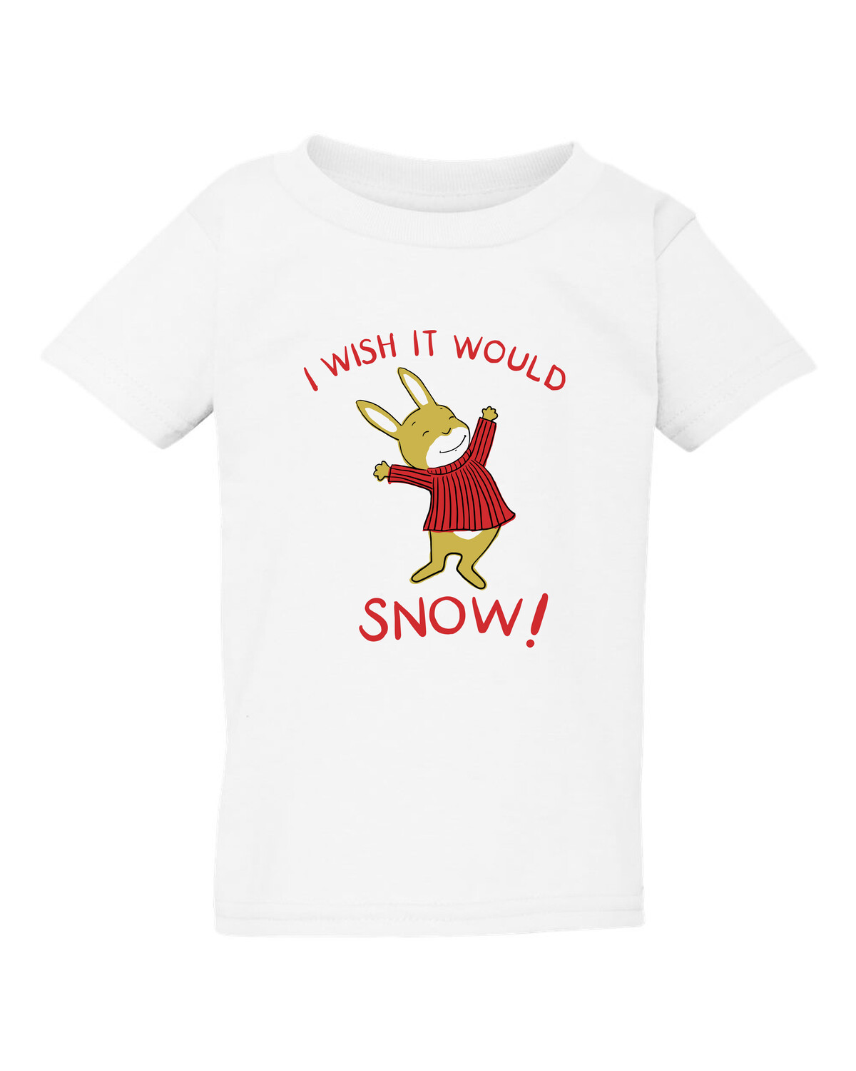 I Wish it Would Snow Toddler T 2T