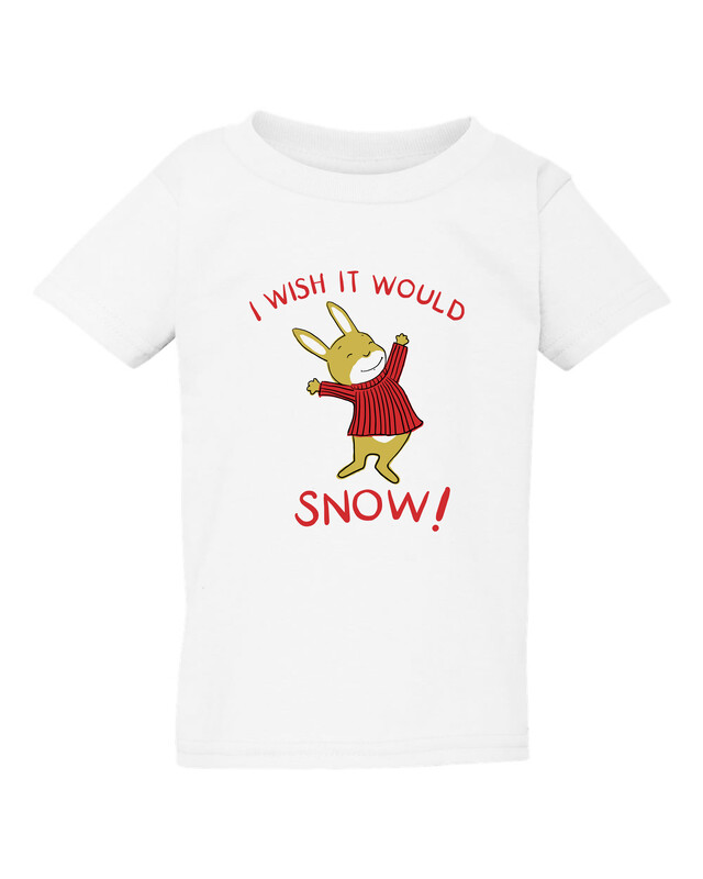 I Wish it Would Snow Toddler T 4T