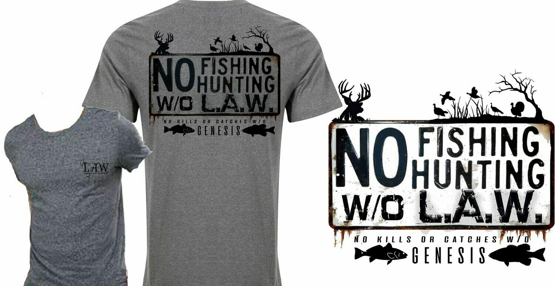 No Fishing/Hunting W/o L.A.W.