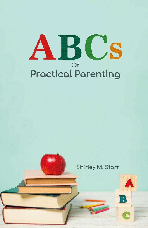 ABCs of Practical Parenting