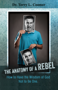 The Anatomy of A Rebel-How to Have the Wisdom of God Not to Be One