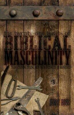 Biblical Masculinity, The 21 Tenets of