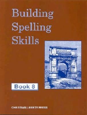 Building Spelling Skills 8 (grade 8 )
