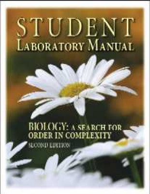 Biology A Search For Order In Complexity Student Lab Manual Grd 10-12