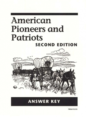American Pioneers and Patriots Answer Key Second Edition