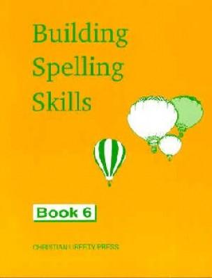 Building Spelling Skills 6 (grade 6 )