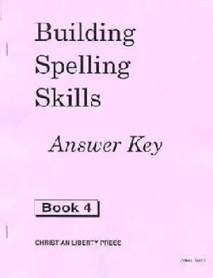 Building Spelling Skills 4 Ak (Answer Key Grade 4)